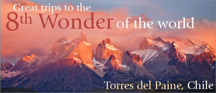 Torres del Paine, Patagonia, Chile - Great trips to the 8th Wonder of the World